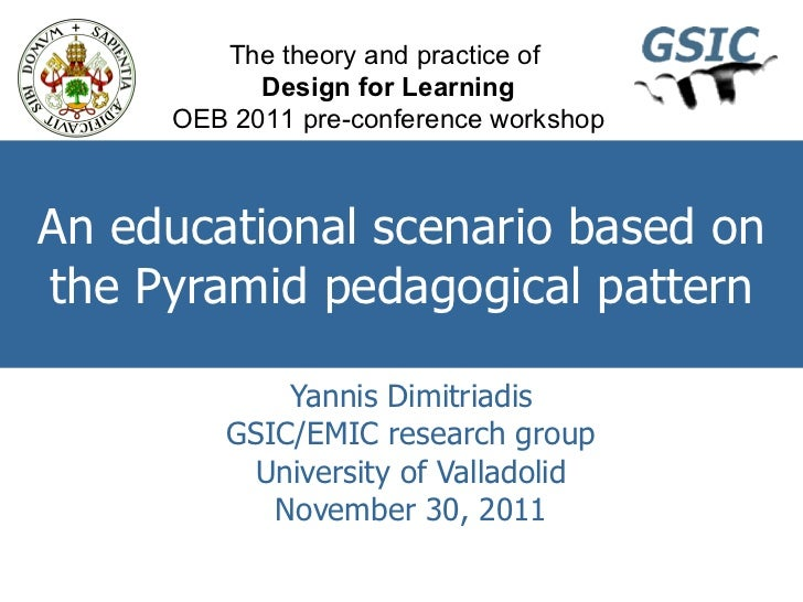 The pyramid pedagogical pattern and a sample associated educational scenario