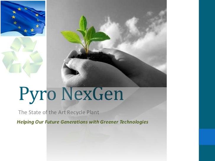 NexGen Recycle Plant Presentation
