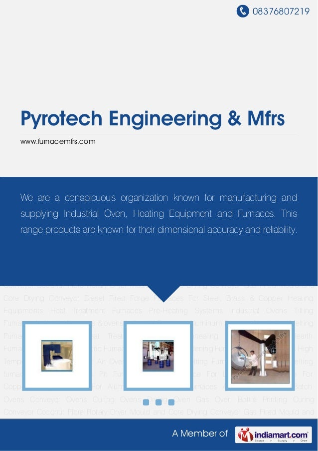 08376807219A Member ofPyrotech Engineering & Mfrswww.furnacemfrs.comHeating Equipments Heat Treatment Furnaces Pre-Heating...