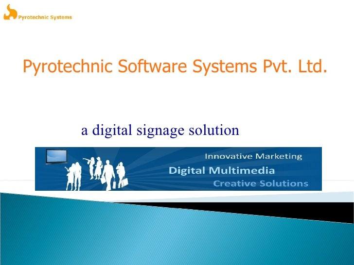 Pyrotechnic Software Systems Pvt. Ltd. a digital signage solution