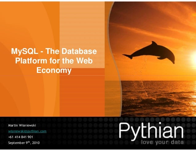 MySQL - The Database Platform for the Web Economy 11 Martin Wisniewski wisniewski@pythian.com +61 414 841 901 September 9t...