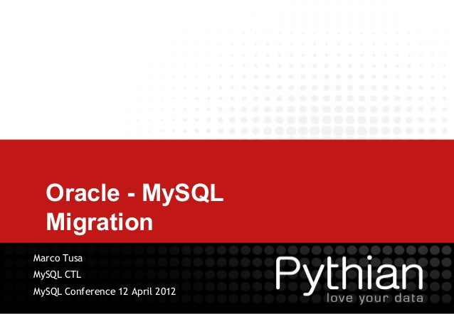 Oracle - MySQL  MigrationMarco TusaMySQL CTLMySQL Conference 12 April 2012