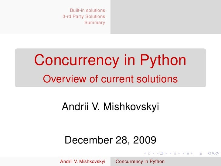 Built-in solutions      3-rd Party Solutions                  Summary     Concurrency in Python  Overview of current solut...