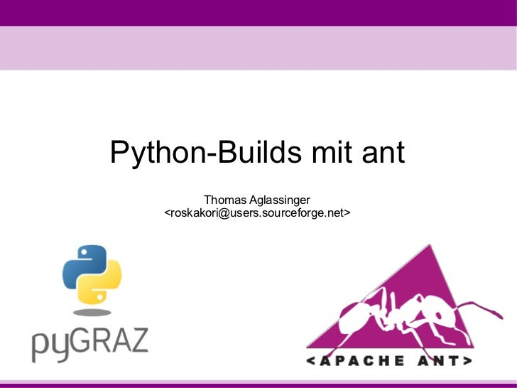 Python-Builds mit ant          Thomas Aglassinger   <roskakori@users.sourceforge.net>