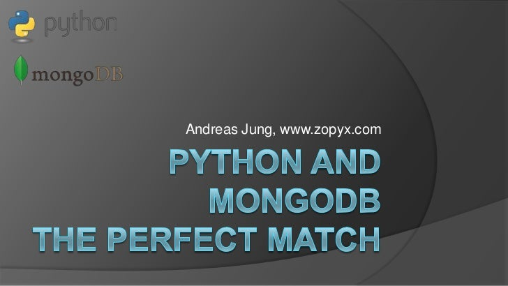 Python andMongoDBThe perfect Match<br />Andreas Jung, www.zopyx.com<br />