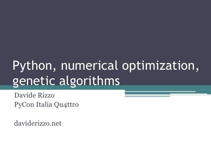 Python, numerical optimization, genetic algorithms Davide Rizzo PyCon Italia Qu4ttro  daviderizzo.net