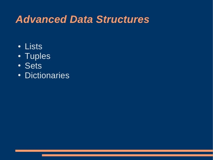 Advanced Data Structures      Lists ●      Tuples ●      Sets ●      Dictionaries ●
