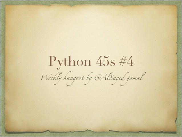 Python 45s #4 Weekly hangout by @AlSayed gamal  1
