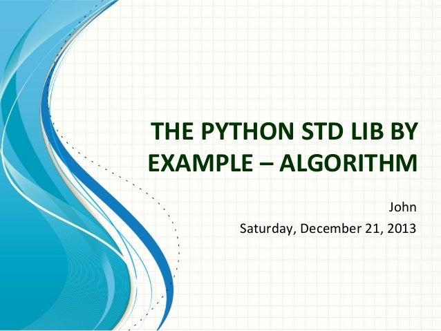 THE PYTHON STD LIB BY EXAMPLE – ALGORITHM John Saturday, December 21, 2013