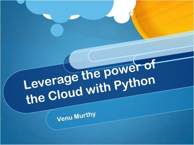 Leverage the power of the Cloud using Python