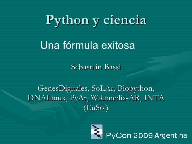 Python y ciencia <ul><ul><li>Sebastián Bassi </li></ul></ul><ul><ul><li>GenesDigitales, SoLAr, Biopython, DNALinux, PyAr, ...