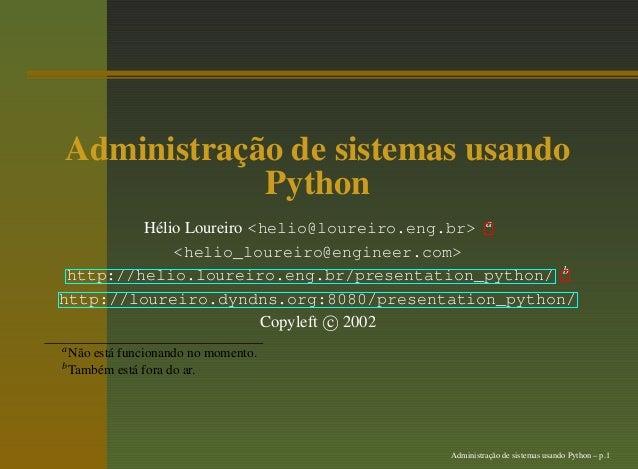 Administração de sistemas usando            Python         Hélio Loureiro <helio@loureiro.eng.br> a             <helio_lou...