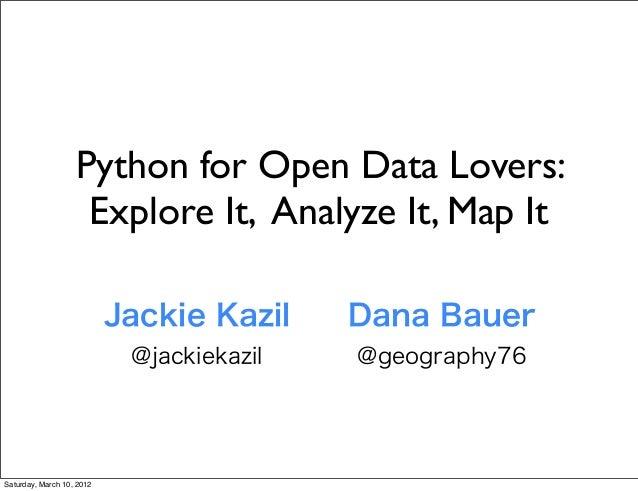 Python for Open Data Lovers:                    Explore It, Analyze It, Map It                           Jackie Kazil    D...