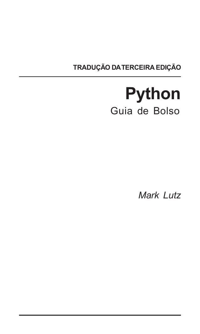 TRADUÇÃO DA TERCEIRA EDIÇÃO            Python         Guia de Bolso                Mark Lutz                        | 1