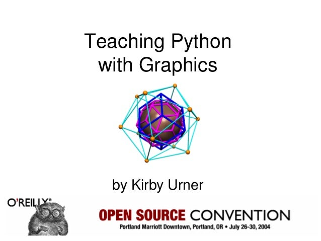 Teaching Python with Graphics by Kirby Urner