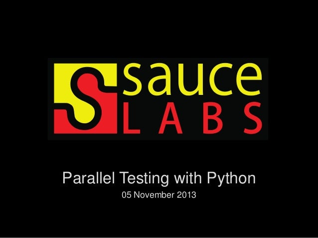 Parallel Testing with Python 05 November 2013