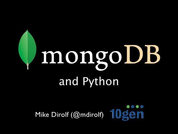 and Python  Mike Dirolf (@mdirolf)