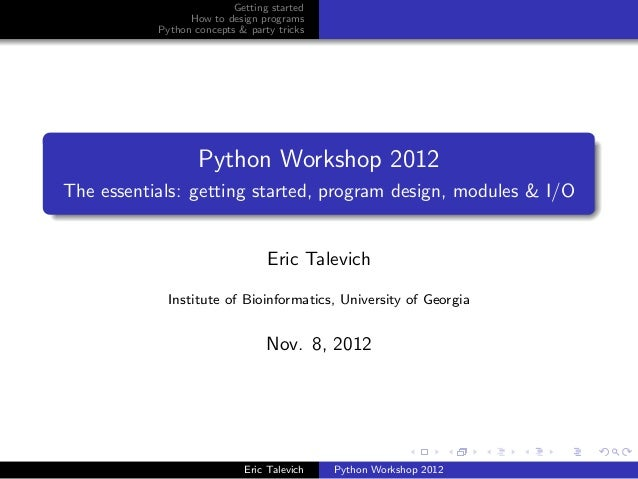 Getting started                 How to design programs           Python concepts & party tricks                   Python W...