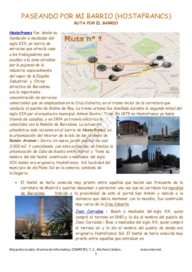 PASEANDO POR MI BARRIO (HOSTAFRANCS) AlejandroJurado; Alumnode Informática,COMPETEC,T,2 , AfaPere Calders. textointernet 1...