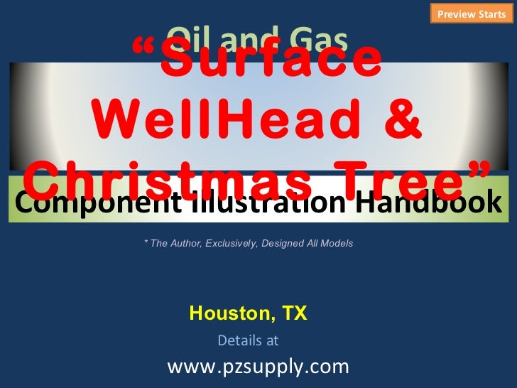 "Preview Starts            Oil and Gas      ""Surface    WellHead &Christmas Tree""Component Illustration Handbook        * T..."