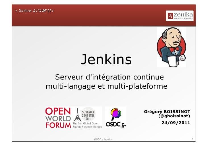 Jenkins  Serveur dintégration continuemulti-langage et multi-plateforme                              Grégory BOISSINOT    ...