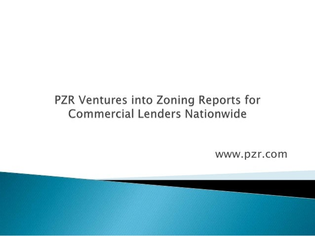 PZR Ventures into Zoning Reports For Commercial Lenders