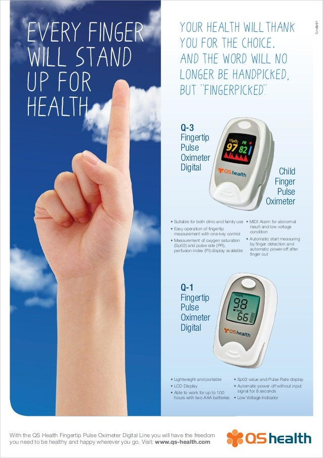 Every fingerwill STANDUP FORHEALTHWith the QS Health Fingertip Pulse Oximeter Digital Line you will have the freedomyou ne...