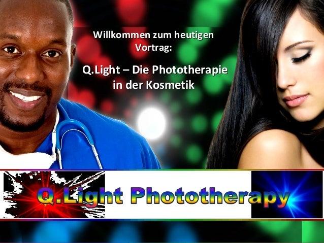 Q.light Vortrag   Phototherapy in der Kosmetik - Okt 2013