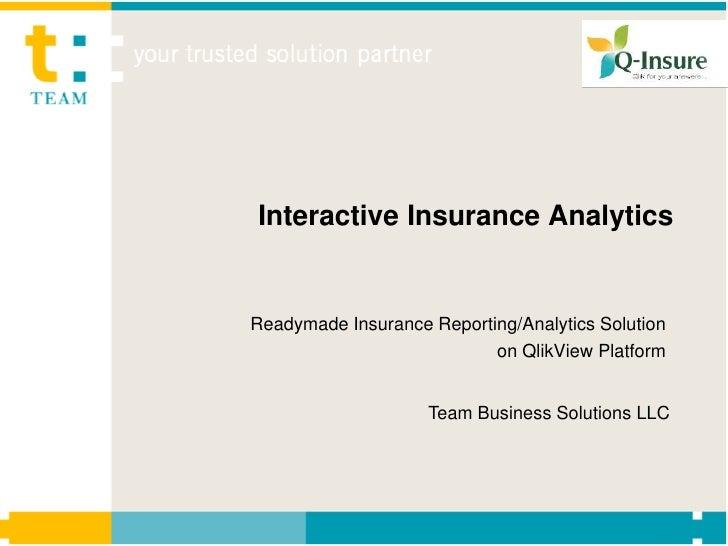 Interactive Insurance AnalyticsReadymade Insurance Reporting/Analytics Solution                           on QlikView Plat...