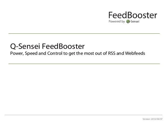 Q-Sensei FeedBoosterPower, Speed and Control to get the most out of RSS and Webfeeds                                      ...