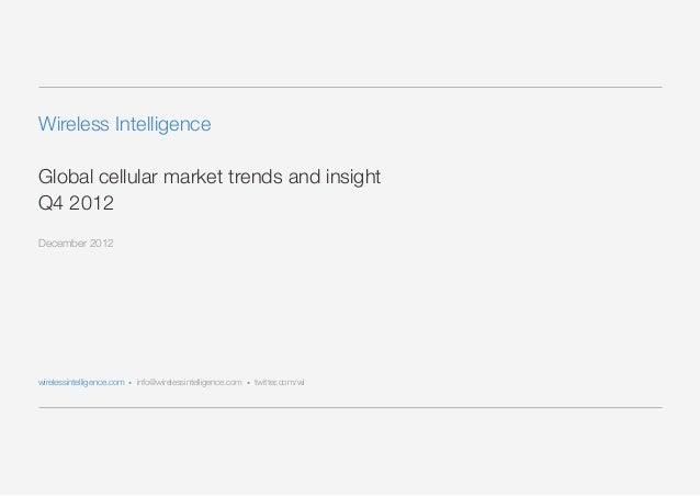 Wireless IntelligenceGlobal cellular market trends and insightQ4 2012December 2012wirelessintelligence.com • info@wireless...