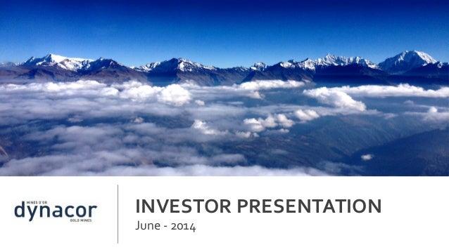Dynacor: June 2014 Corporate Presentation
