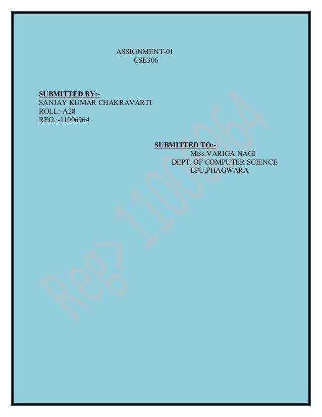 ASSIGNMENT-01                    CSE306SUBMITTED BY:-SANJAY KUMAR CHAKRAVARTIROLL:-A28REG.:-11006964                      ...