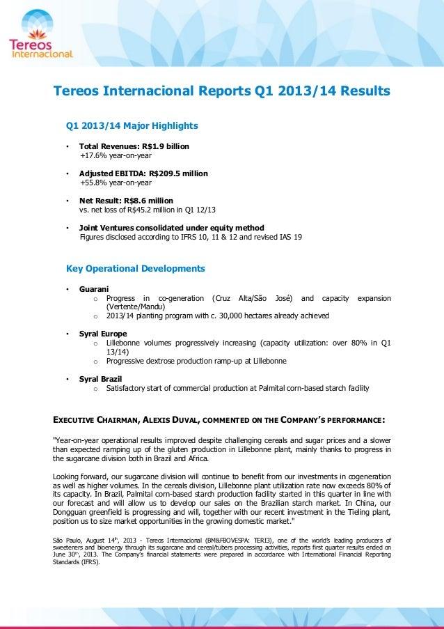 Tereos Internacional Reports Q1 2013/14 Results Q1 2013/14 Major Highlights • Total Revenues: R$1.9 billion +17.6% year-on...