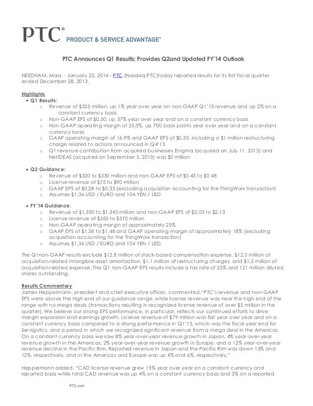 PTC Announces Q1 Results; Provides Q2and Updated FY'14 Outlook NEEDHAM, Mass. - January 22, 2014 - PTC (Nasdaq:PTC)today r...