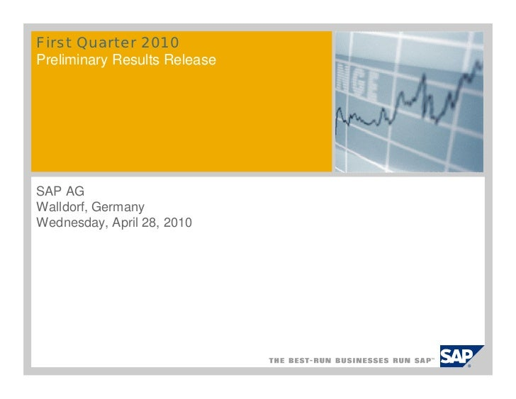 First Quarter 2010Preliminary Results ReleaseSAP AGWalldorf, GermanyWednesday, April 28, 2010