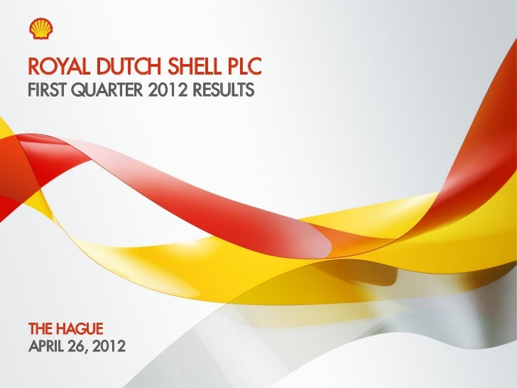 Media & analyst webcast presentation Royal Dutch Shell first quarter 2012 results