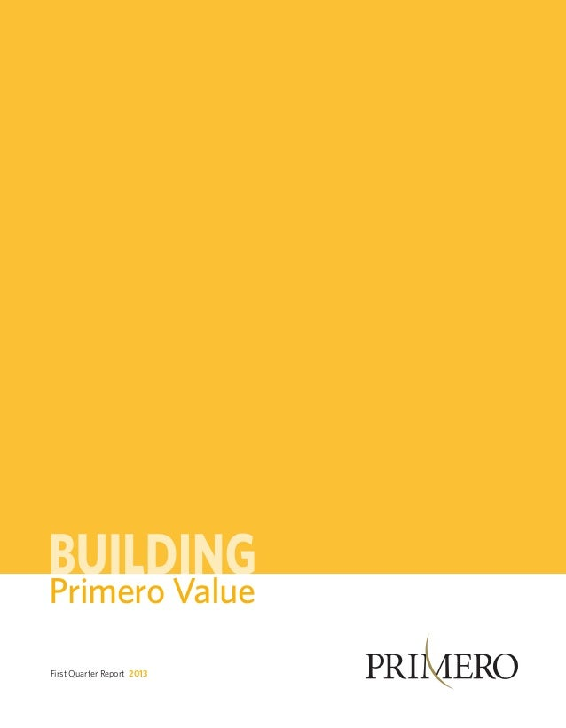 Primero ValueFirst Quarter Report 2013