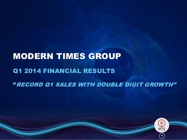 """11 MODERN TIMES GROUP Q1 2014 FINANCIAL RESULTS """"RECORD Q1 SALES WITH DOUBLE DIGIT GROWTH"""""""