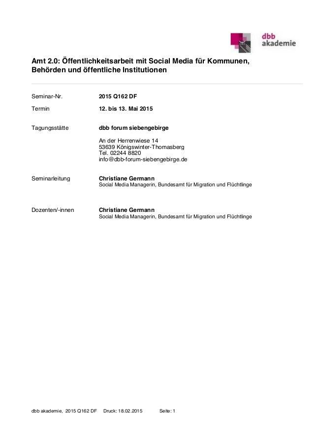 Amt 2.0: Öffentlichkeitsarbeit mit Social Media für Kommunen, Behörden und öffentliche Institutionen 2015 Q162 DFSeminar-N...