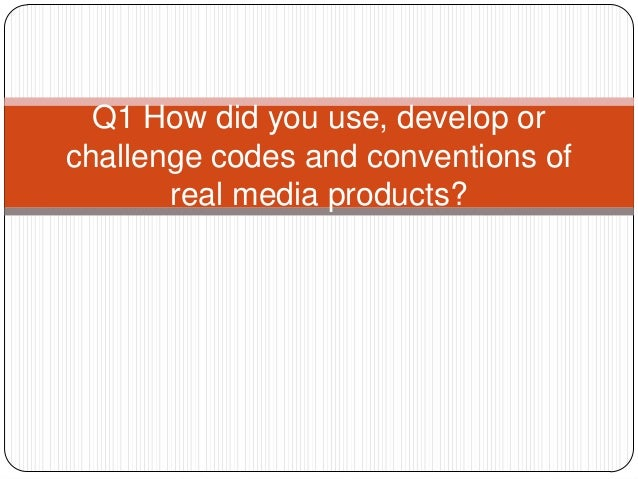 Q1 how did you use, develop or