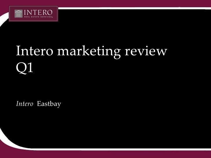 Intero marketing review Q1 Intero   Eastbay