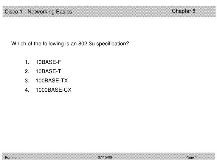 Cisco 1 - Networking Basics                              Chapter 5         Which of the following is an 802.3u specificati...