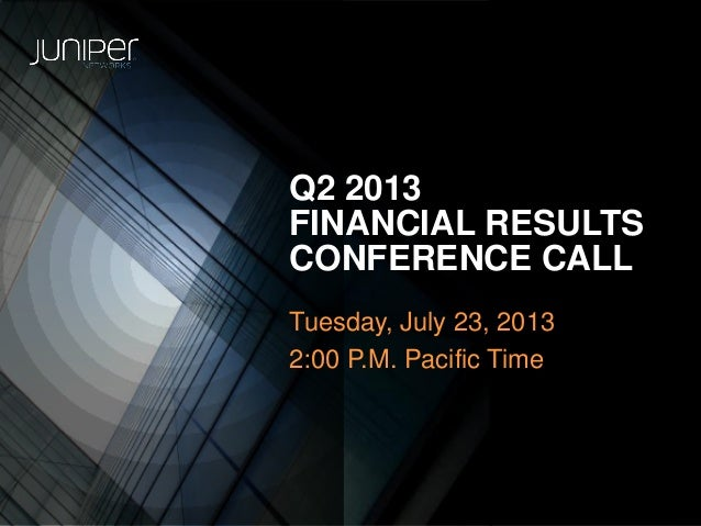Q2 2013 FINANCIAL RESULTS CONFERENCE CALL Tuesday, July 23, 2013 2:00 P.M. Pacific Time