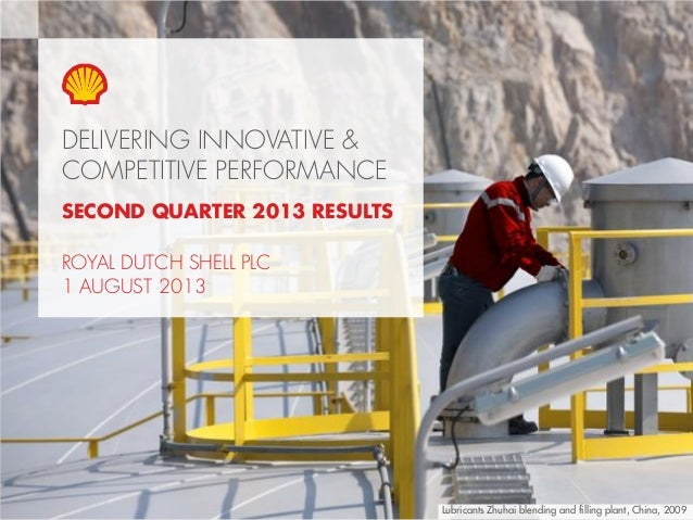 Copyright of Royal Dutch Shell plc 1 August, 2013 1 DELIVERING INNOVATIVE & COMPETITIVE PERFORMANCE Lubricants Zhuhai blen...