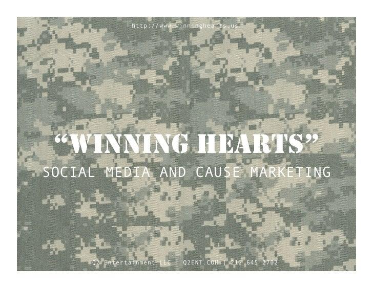 "http://www.winninghearts.us      ""WINNING HEARTS"" SOCIAL MEDIA AND CAUSE MARKETING          Q2 Entertainment LLC | Q2ENT.C..."