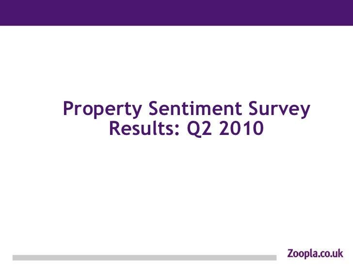 Property Sentiment Survey     Results: Q2 2010