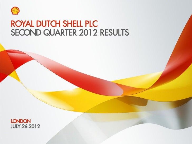 Analyst webcast presentation Royal Dutch Shell second quarter 2012 results