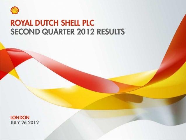 Media webcast presentation Royal Dutch Shell second quarter 2012 results
