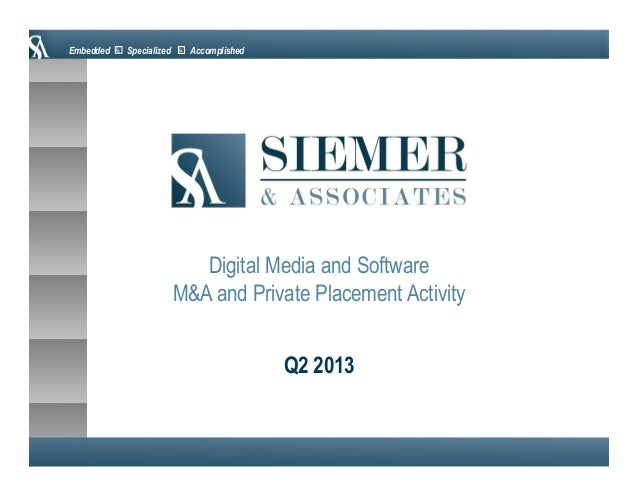 Embedded  Specialized  Accomplished  Digital Media and Software M&A and Private Placement Activity Q2 2013